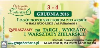 I OGÓLNOPOLSKIE FORUM ZIELARSKIE 3-4 GRUDNIA 2016 W EXPO ŁÓDŹ