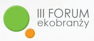 III Forum Ekobranży. Jedno miejsce – wspólny cel – ekobranża.