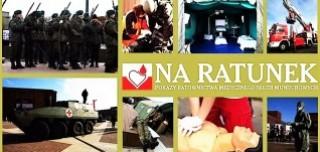NA RATUNEK pokazy ratownictwa medycznego służb mundurowych oraz Punkt Krwiodawstwa